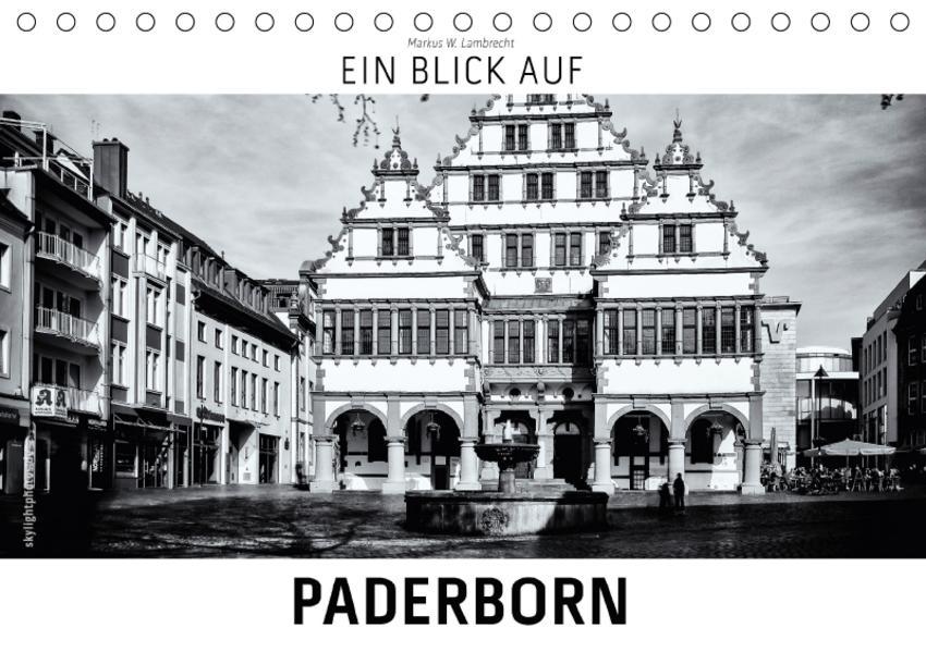 Ein Blick auf Paderborn (Tischkalender 2017 DIN A5 quer) - Coverbild