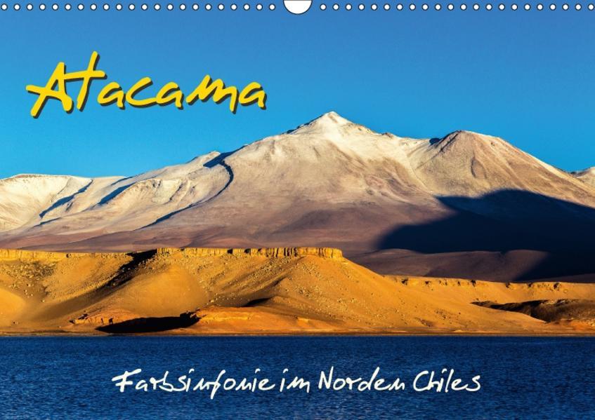 Atacama – Farbsinfonie im Norden Chiles (Wandkalender 2017 DIN A3 quer) - Coverbild