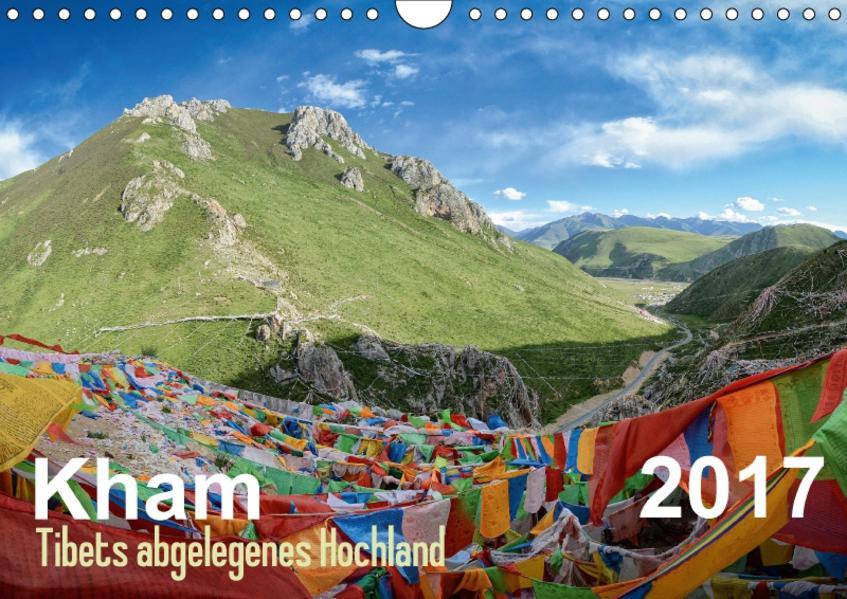 Kham -  Tibets abgelegenes Hochland (Wandkalender 2017 DIN A4 quer) - Coverbild