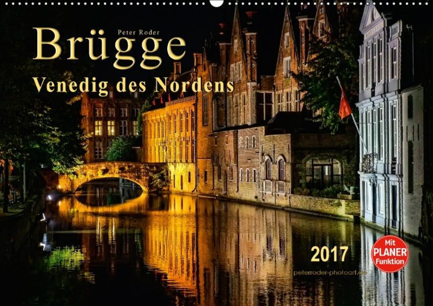 Brügge - Venedig des Nordens (Wandkalender 2017 DIN A2 quer) - Coverbild