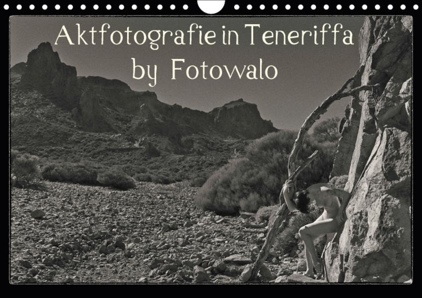 Aktfotografie in Teneriffa by Fotowalo (Wandkalender 2017 DIN A4 quer) - Coverbild