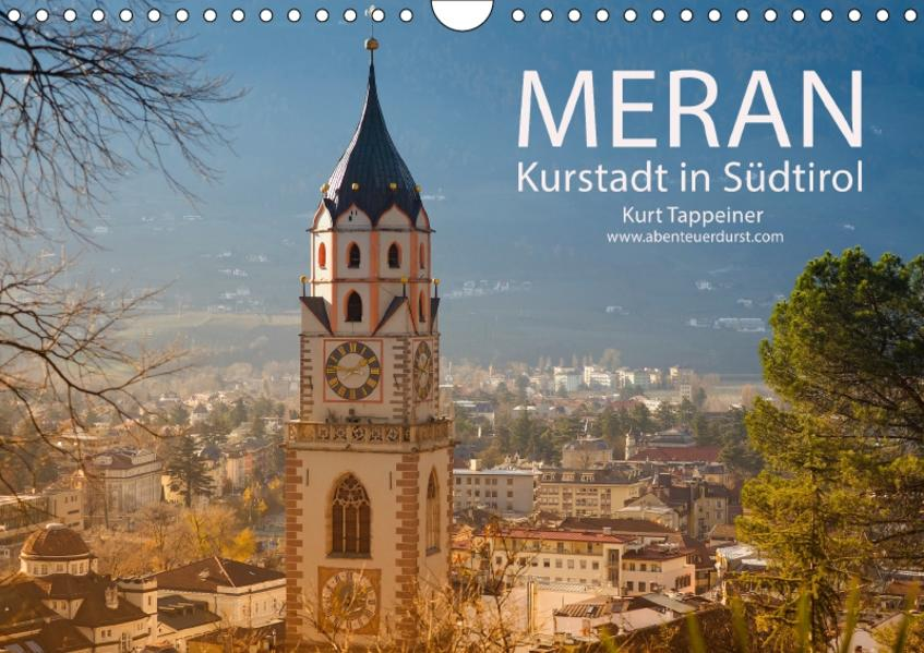 Meran Kurstadt in Südtirol (Wandkalender 2017 DIN A4 quer) - Coverbild
