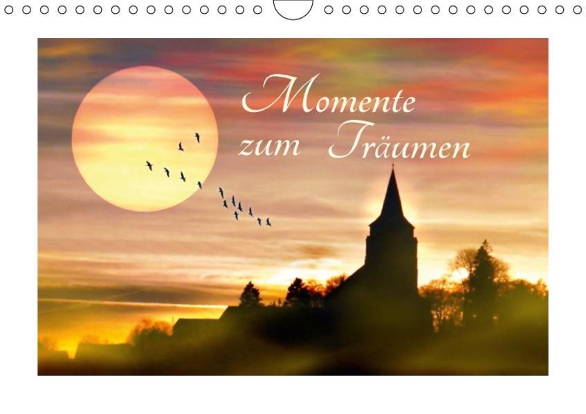 Momente zum Träumen (Wandkalender 2017 DIN A4 quer) - Coverbild