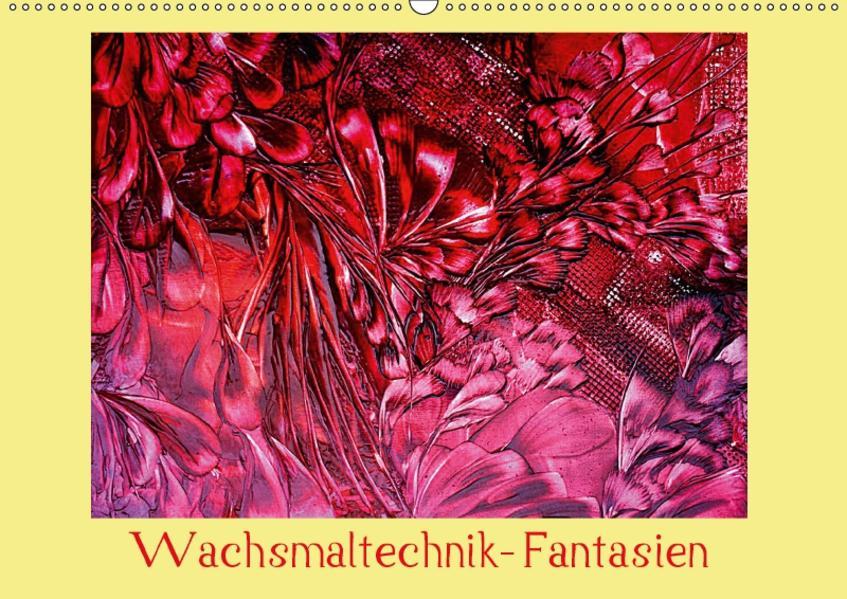 Wachsmaltechnik- Fantasien (Wandkalender 2017 DIN A2 quer) - Coverbild