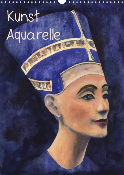 Kunst Aquarelle (Wandkalender 2017 DIN A3 hoch) - Coverbild