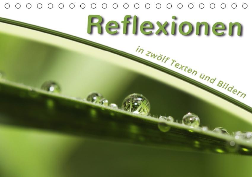 Reflexionen in zwölf Texten und Bildern (Tischkalender 2017 DIN A5 quer) - Coverbild