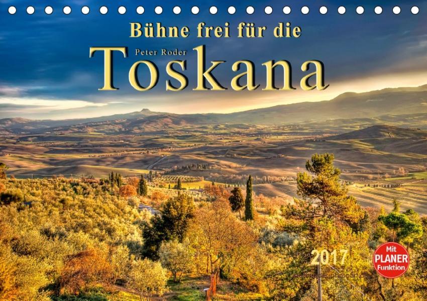 Bühne frei für die Toskana (Tischkalender 2017 DIN A5 quer) - Coverbild