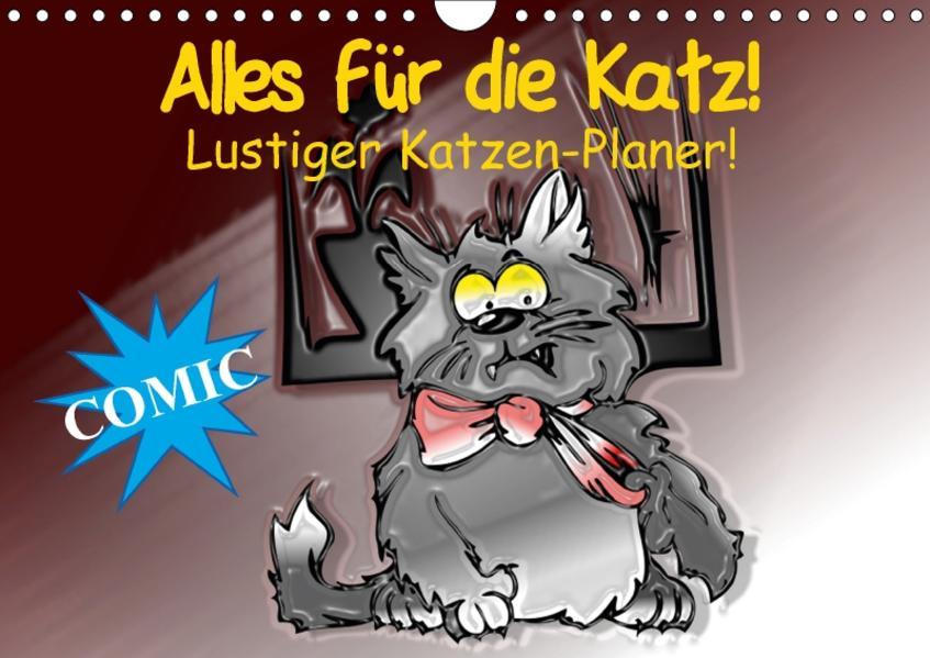 Alles für die Katz! Lustiger Katzen-Planer (Wandkalender 2017 DIN A4 quer) - Coverbild