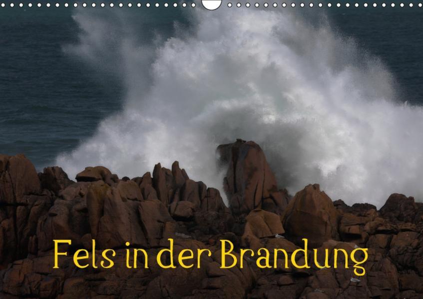 Fels in der Brandung (Wandkalender 2017 DIN A3 quer) - Coverbild