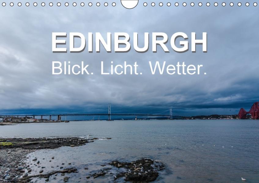 EDINBURGH. Blick. Licht. Wetter. (Wandkalender 2017 DIN A4 quer) - Coverbild