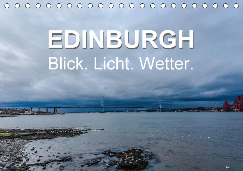 EDINBURGH. Blick. Licht. Wetter. (Tischkalender 2017 DIN A5 quer) - Coverbild