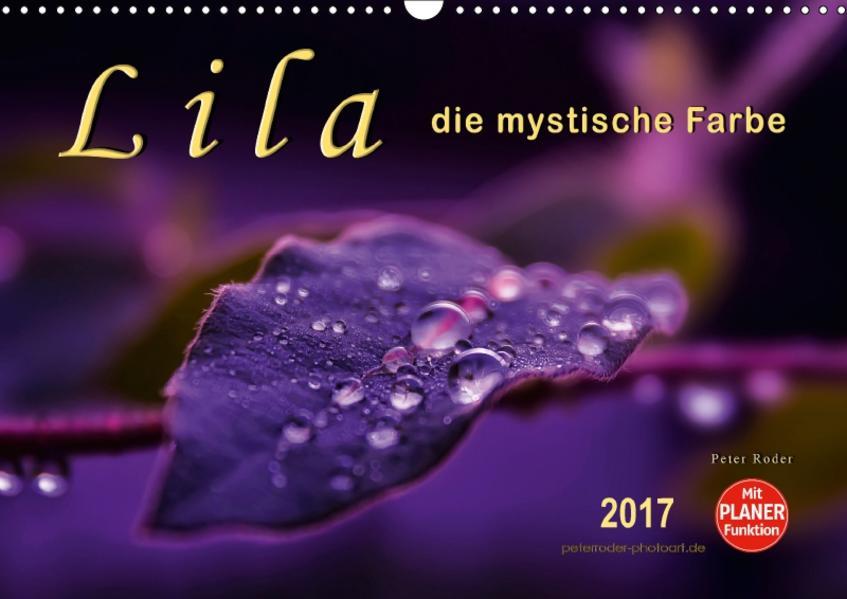 Lila - die mystische Farbe (Wandkalender 2017 DIN A3 quer) - Coverbild