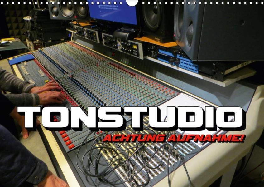 TONSTUDIO - Achtung Aufnahme! (Wandkalender 2017 DIN A3 quer) - Coverbild