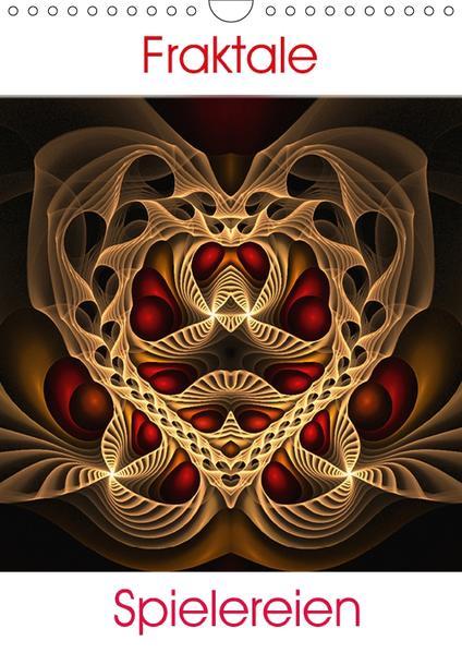Fraktale Spielereien (Wandkalender 2017 DIN A4 hoch) - Coverbild