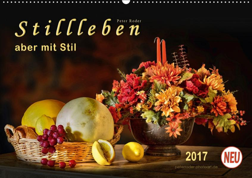 Stillleben - aber mit Stil (Wandkalender 2017 DIN A2 quer) - Coverbild