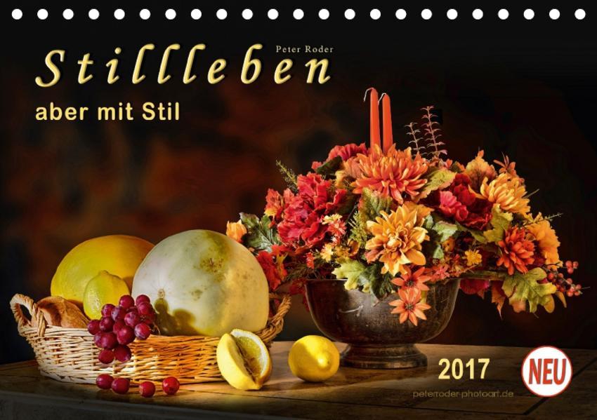 Stillleben - aber mit Stil (Tischkalender 2017 DIN A5 quer) - Coverbild
