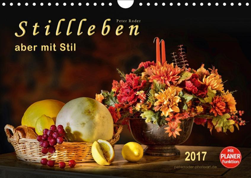 Stillleben - aber mit Stil (Wandkalender 2017 DIN A4 quer) - Coverbild