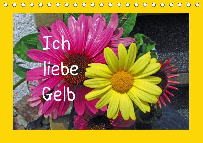 Ich liebe Gelb (Tischkalender 2017 DIN A5 quer) - Coverbild