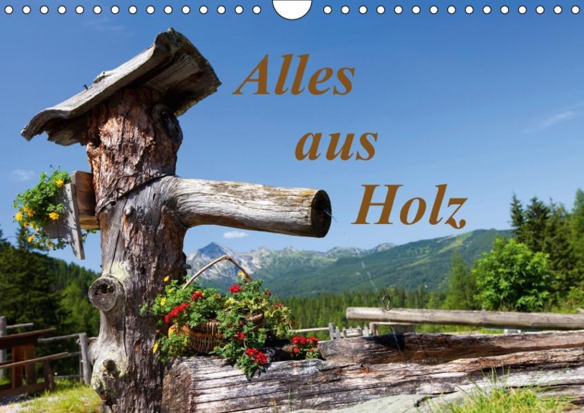 Alles aus Holz (Wandkalender 2017 DIN A4 quer) - Coverbild