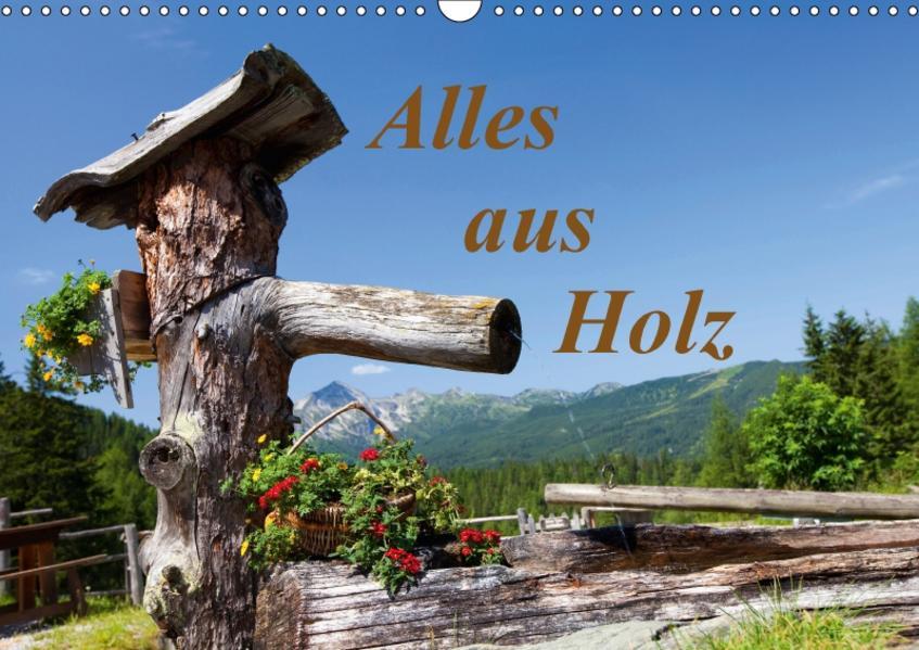 Alles aus Holz (Wandkalender 2017 DIN A3 quer) - Coverbild