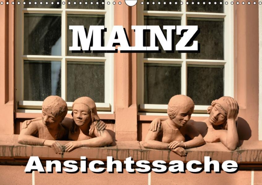 Mainz - Ansichtssache (Wandkalender 2017 DIN A3 quer) - Coverbild