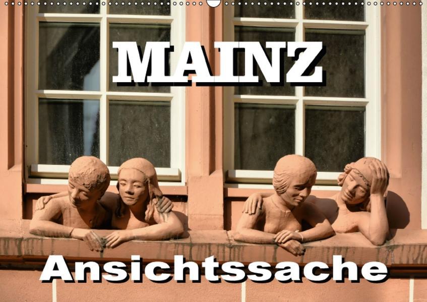 Mainz - Ansichtssache (Wandkalender 2017 DIN A2 quer) - Coverbild