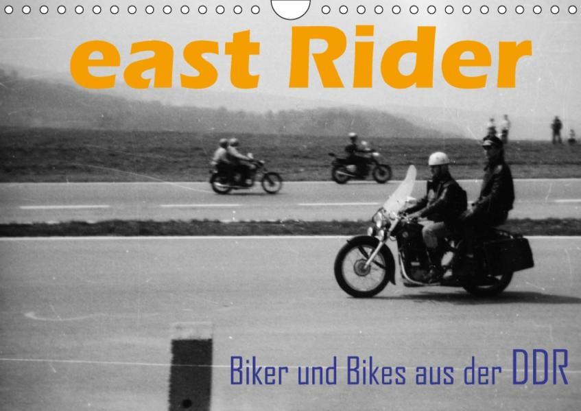 east Rider - Biker und Bikes aus der DDR (Wandkalender 2017 DIN A4 quer) - Coverbild