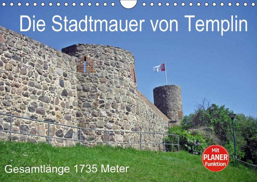 Die Stadtmauer von Templin (Wandkalender 2017 DIN A4 quer) - Coverbild