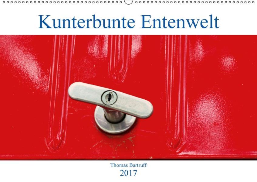 Kunterbunte Entenwelt (Wandkalender 2017 DIN A2 quer) - Coverbild