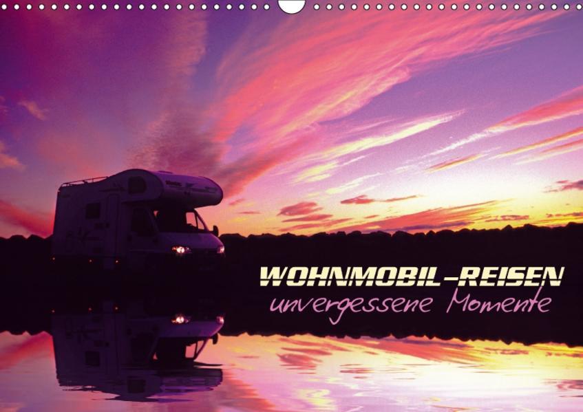 Wohnmobil-Reisen (Wandkalender 2017 DIN A3 quer) - Coverbild