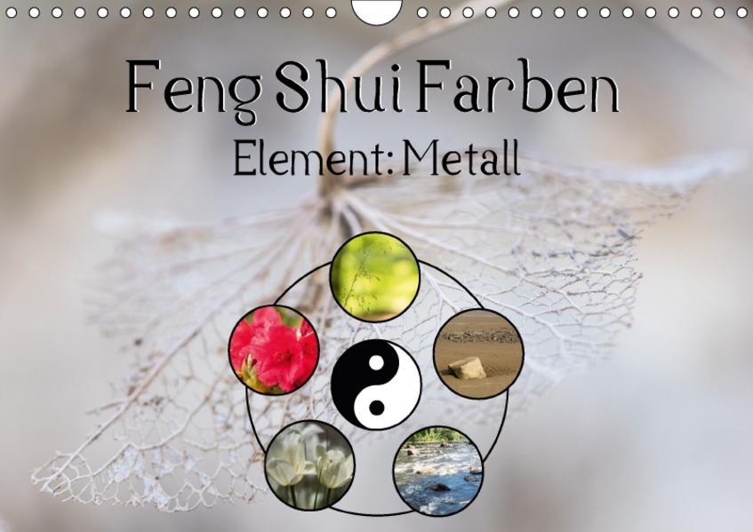 Feng Shui Farben - Element Metall (Wandkalender 2017 DIN A4 quer) - Coverbild