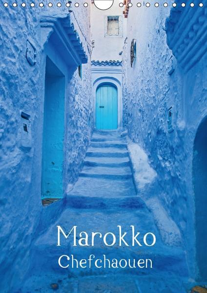 Marokko - Chefchaouen (Wandkalender 2017 DIN A4 hoch) - Coverbild