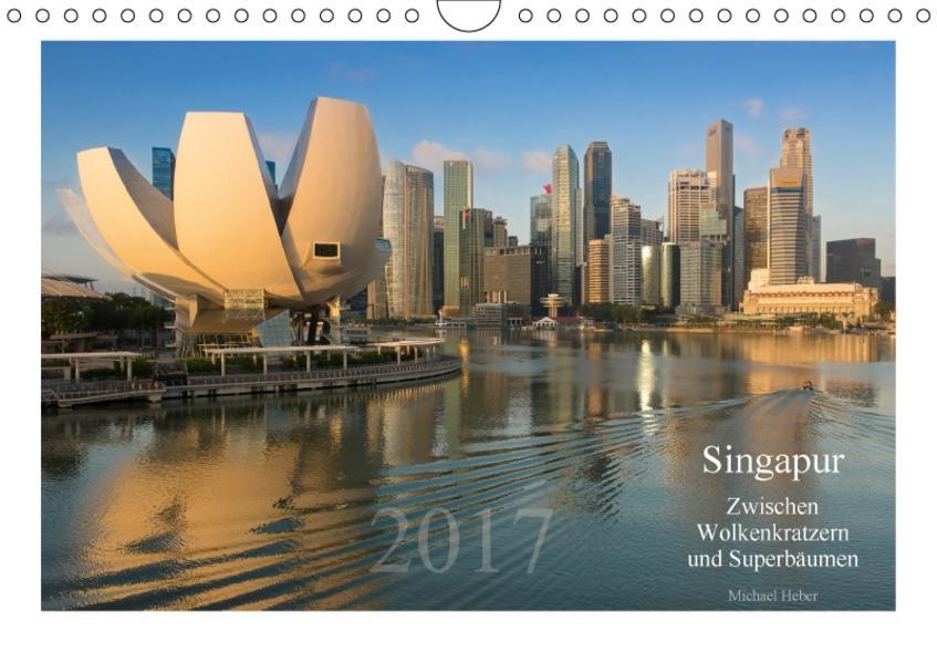 Singapur: Zwischen Wolkenkratzern und Superbäumen (Wandkalender 2017 DIN A4 quer) - Coverbild