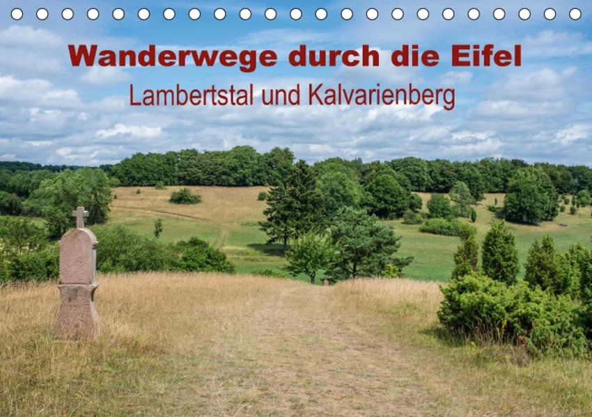 Wanderwege durch die Eifel - Lambertstal und Kalvarienberg (Tischkalender 2017 DIN A5 quer) - Coverbild