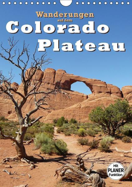 Wanderungen auf dem Colorado-Plateau (Wandkalender 2017 DIN A4 hoch) - Coverbild