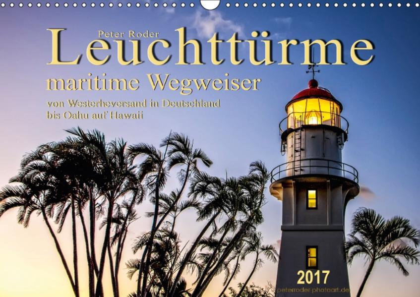 Leuchttürme - maritime Wegweiser (Wandkalender 2017 DIN A3 quer) - Coverbild