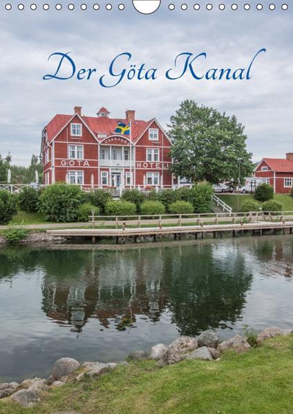 Der Göta Kanal (Wandkalender 2017 DIN A4 hoch) - Coverbild