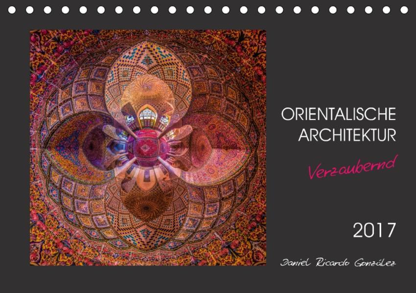 Orientalische Architektur - Verzaubernd (Tischkalender 2017 DIN A5 quer) - Coverbild