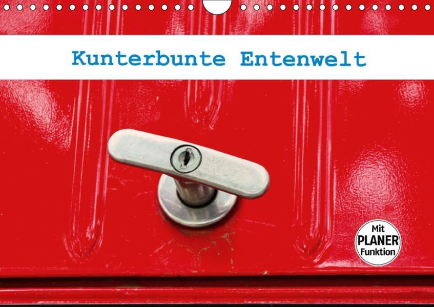 Kunterbunte Entenwelt (Wandkalender 2017 DIN A4 quer) - Coverbild