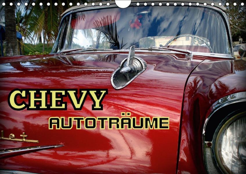 CHEVY - AUTOTRÄUME (Wandkalender 2017 DIN A4 quer) - Coverbild