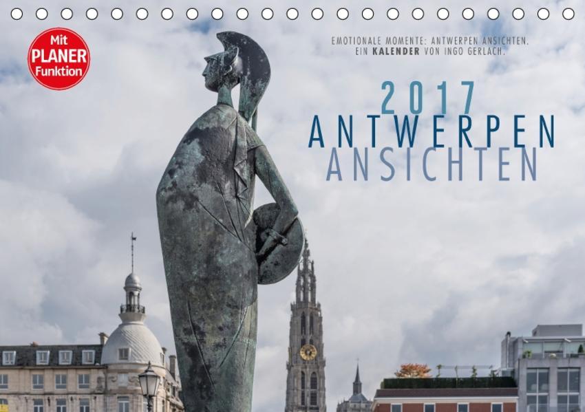 Emotionale Momente: Antwerpen Ansichten. (Tischkalender 2017 DIN A5 quer) - Coverbild