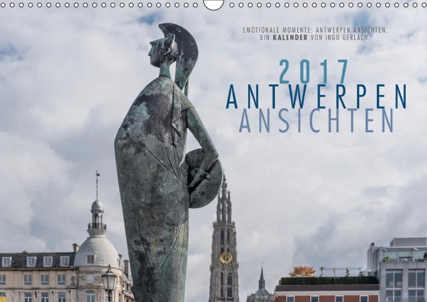 Emotionale Momente: Antwerpen Ansichten. (Wandkalender 2017 DIN A3 quer) - Coverbild
