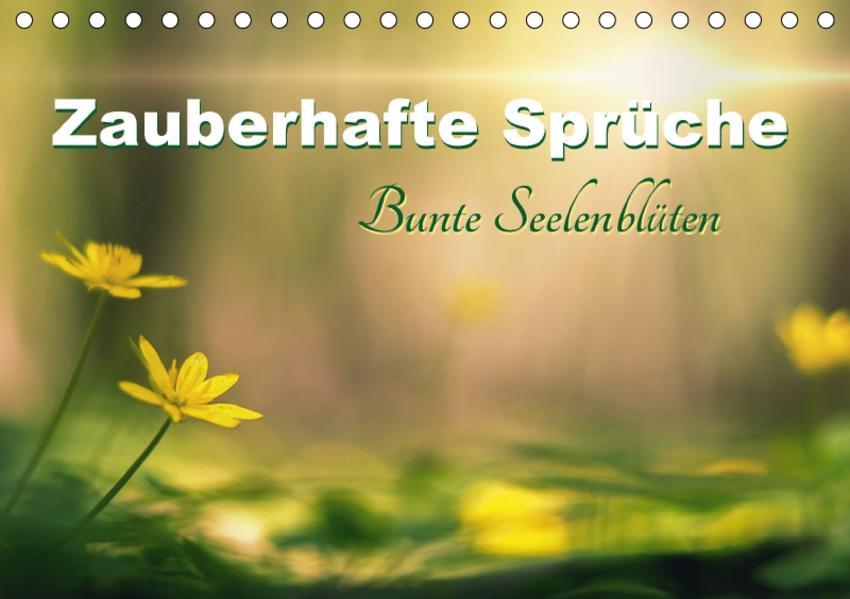Zauberhafte Sprüche - Bunte Seelenblüten (Tischkalender 2017 DIN A5 quer) - Coverbild