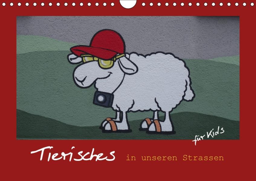 Tierisches in unseren Strassen für Kids (Wandkalender 2017 DIN A4 quer) - Coverbild