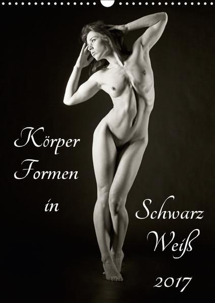 Körper Formen in Schwarz Weiß (Wandkalender 2017 DIN A3 hoch) - Coverbild
