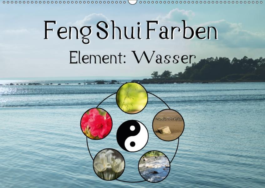 Feng Shui Farben - Element Wasser (Wandkalender 2017 DIN A2 quer) - Coverbild