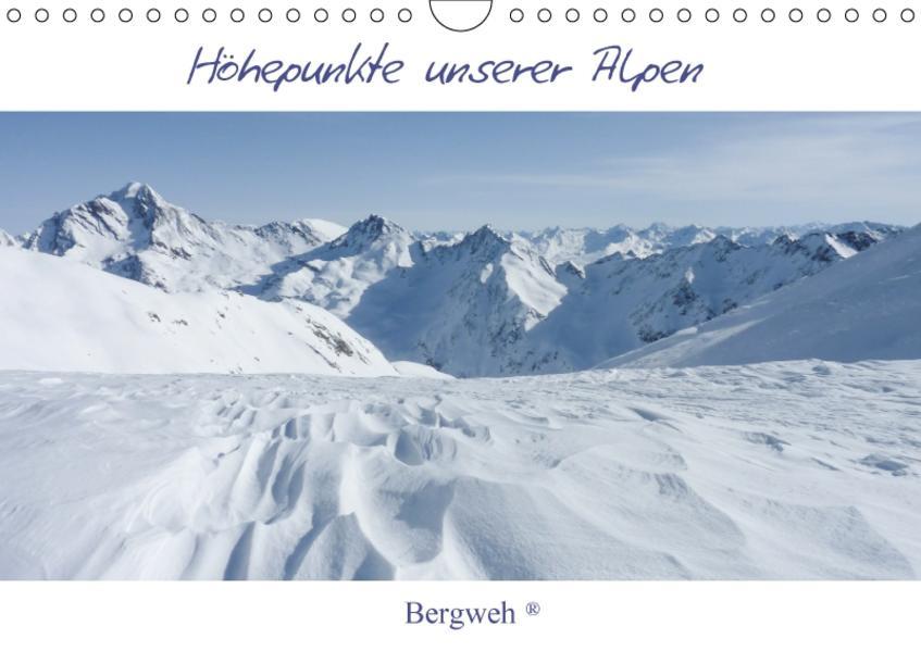 Höhepunkte unserer Alpen - Bergweh ® (Wandkalender 2017 DIN A4 quer) - Coverbild