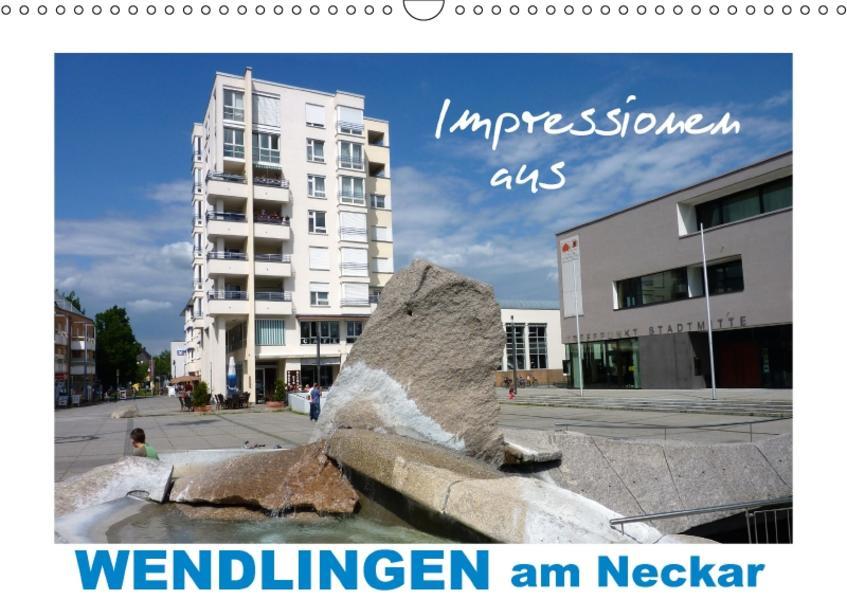 Impressionen aus Wendlingen am Neckar (Wandkalender 2017 DIN A3 quer) - Coverbild