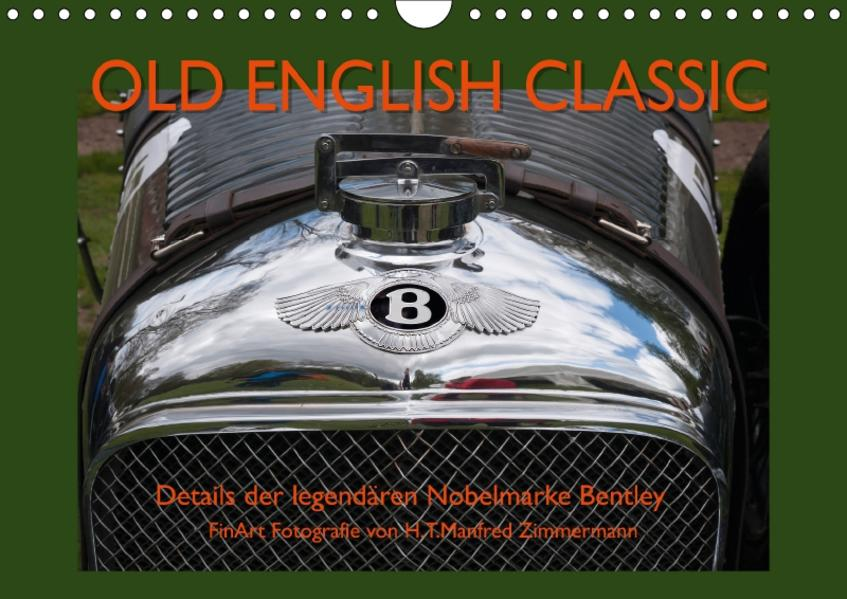 Old English Classic – Details der legendären Nobelmarke Bentley (Wandkalender 2017 DIN A4 quer) - Coverbild