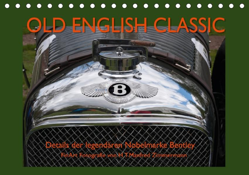 Old English Classic – Details der legendären Nobelmarke Bentley (Tischkalender 2017 DIN A5 quer) - Coverbild